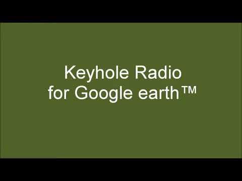 Keyhole Radio for Google Earth™