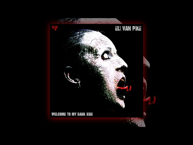 Eli van Pike - One last Rose - Welcome To My Dark Side (Industrial Metal)