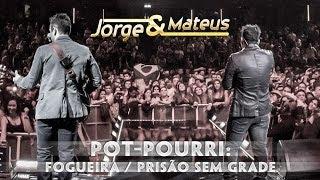 Jorge e Mateus - Pot Pourri Fogueira Prisão Sem Grade - [Novo DVD Live in London] - (Clipe Oficial)