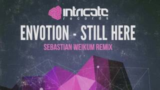 Envotion - Still Here  (Sebastian Weikum Remix)