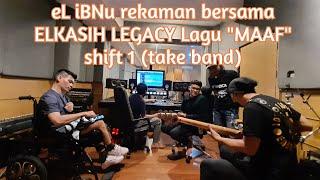 Download lagu eL iBNu Rekaman lagi akhirnya...ELKASIH LEGACY Lagu MAAF Shift 1 (take band)