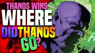 Thanos Wins: Where ( When ) Did Thanos Go After Defeating Himself?