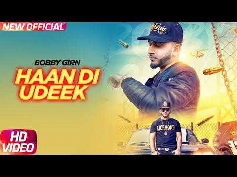 Haan Di Udeek (Full Video)   Bobby Girn Feat L.O.C   Latest Punjabi Song 2018