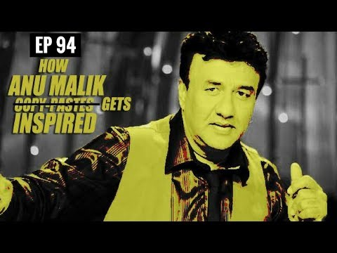 Worst cases of Plagiarism in Bollywood music || Anu Malik's Copied Songs | EP 94