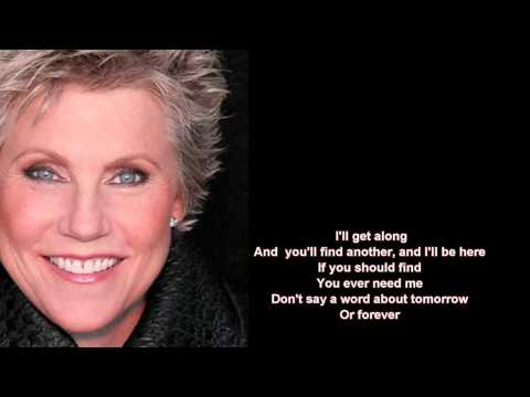 Anne Murray + For The Good Times + Lyrics/HD