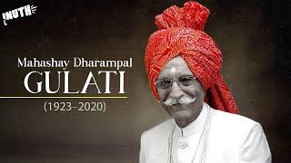 Rest in Peace Mahashay Dharampal Gulati (1923-2020)