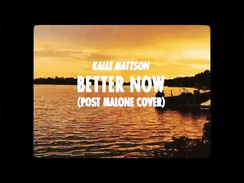 Kalle Mattson - Better Now (Post Malone Cover)