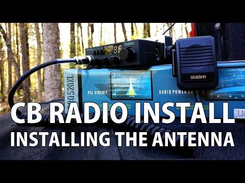 CB Radio Install: Installing the Antenna