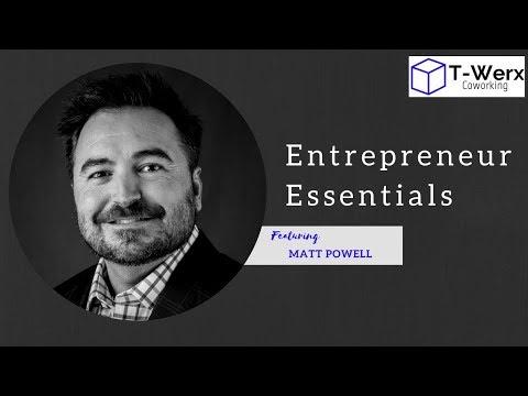 Entrepreneur Essentials - Matt Powell | T-Werx Coworking