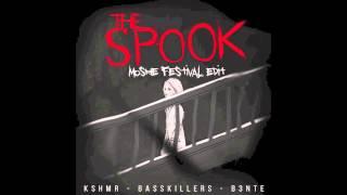 kshmr the spook ft basskillers b3nte moshe festival edit