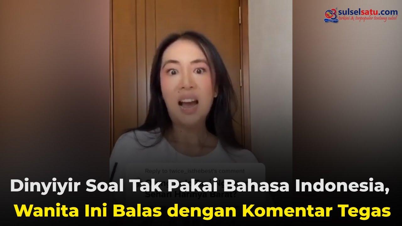 VIDEO Dinyinyir Soal Tak Pakai Bahasa Indonesia Wanita Ini