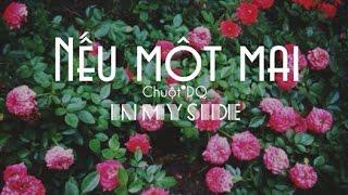 [In My Side] Nếu Một Mai - ChuộtDQ [Video Lyricsᴴᴰ]