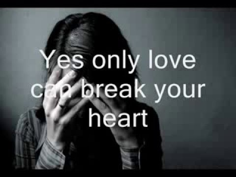 the sigit only love can break my heart