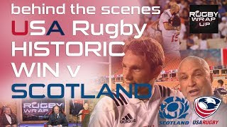 USA Rugby historic win v Scotland. BEHIND THE SCENES   RUGBY WRAP UP