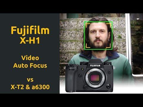 Fujifilm X-H1 Video Auto Focus vs X-T2 vs Sony a6300 - 4K