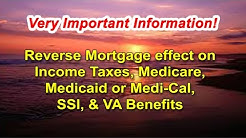 Effect of Reverse Mortgage on Tax and Benefits|Medical, Medicaid and Medicare