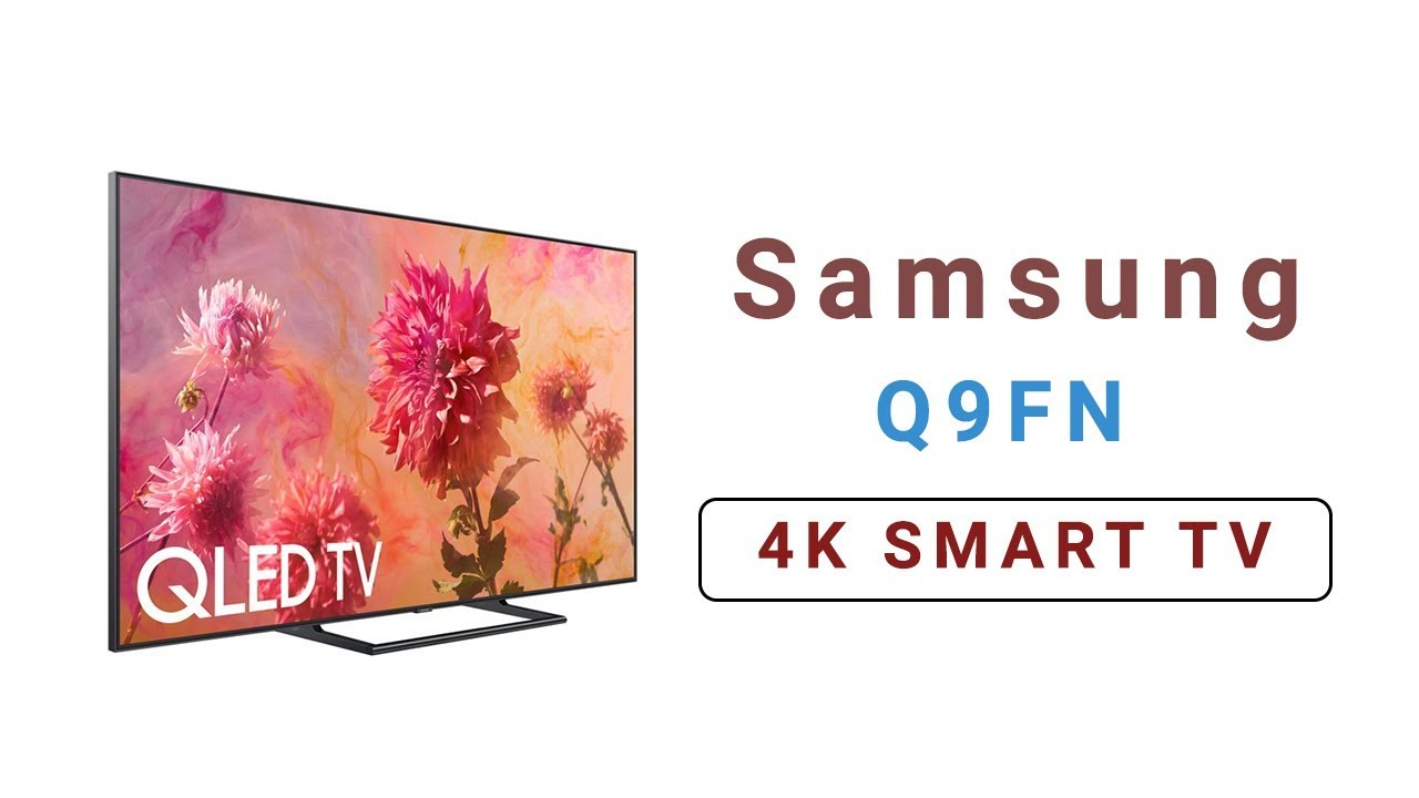 Samsung Q9FN India - 4K Smart TV 2018 | Review | Price