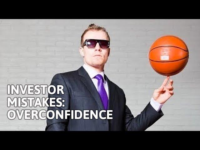 Investor Mistakes: Overconfidence