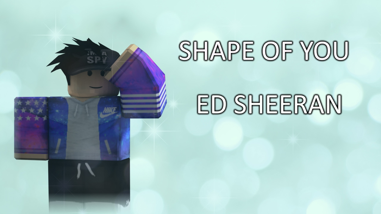 ed sheeran shape of you roblox id