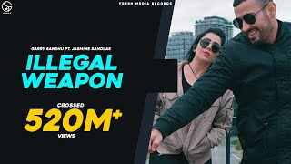 JASMINE SANDLAS feat GARRY SANDHU | ILLEGAL WEAPON | INTENSE | Latest Punjabi Songs 2018 thumbnail