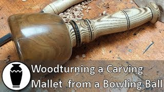 Woodturning a Carving Mallet From a Bowling Bowl