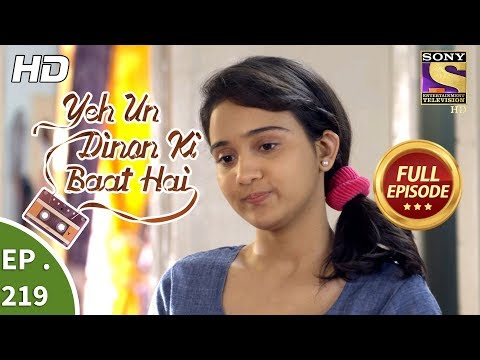 Yeh Un Dinon Ki Baat Hai - Ep 219 - Full Episode - 5th July, 2018