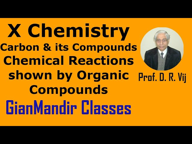 X Chemistry | Carbon and its Compounds | Chemical Reactions shown by Organic Compounds by Gaurav Sir