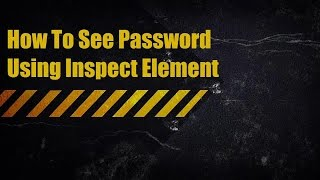 How To See Password Using Inspect Element | Inspect Element Password Hack