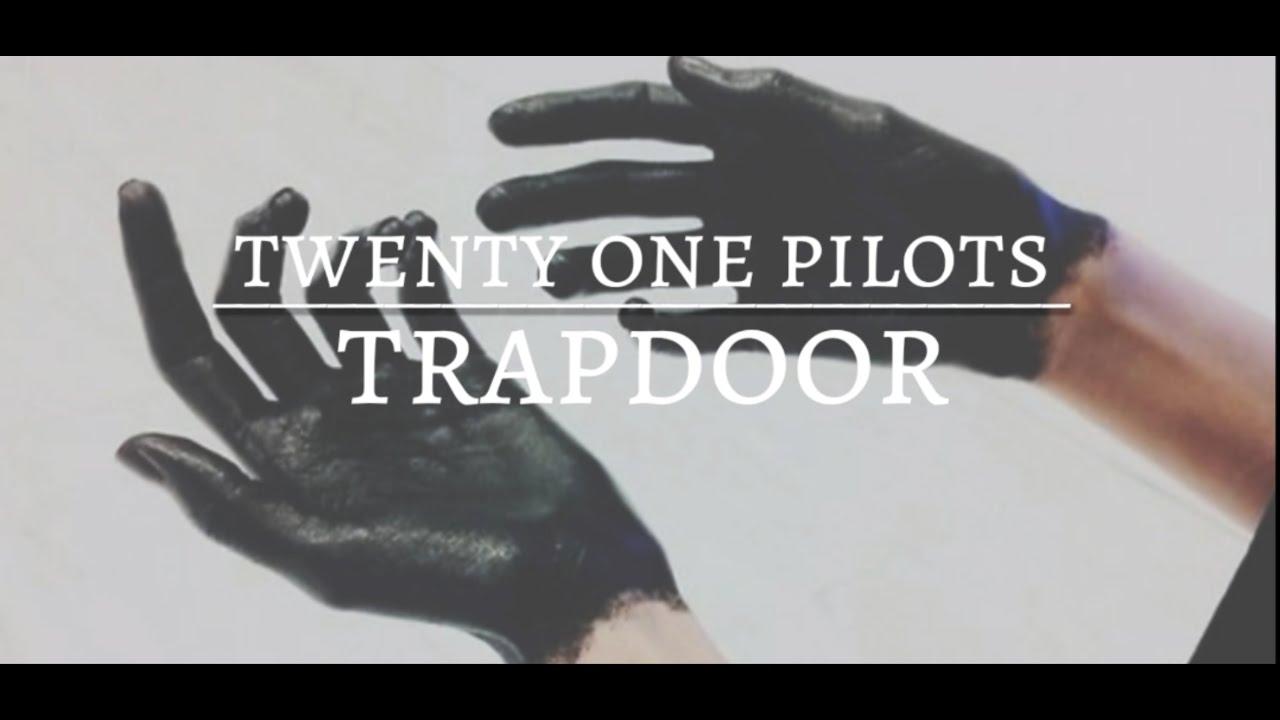 trapdoor - twenty one pilots [lyrics] | tyleru0027s anxiety & trapdoor - twenty one pilots [lyrics] | tyleru0027s anxiety - YouTube pezcame.com