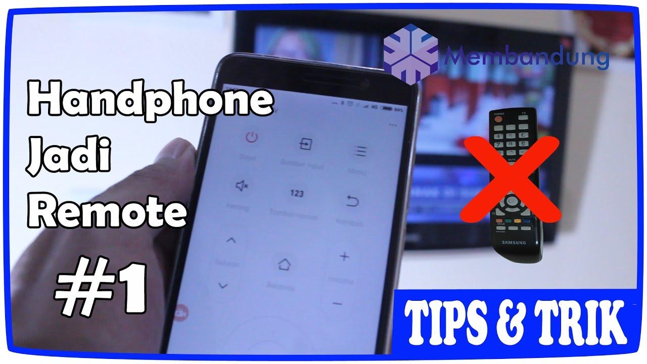 Tips Trik Cara Membuat Handphone Android Menjadi Remot Tv Youtube