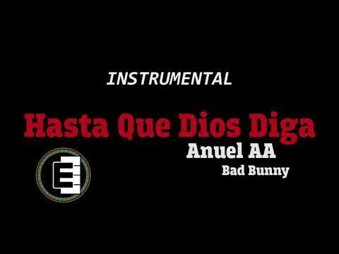 Anuel AA , Bad Bunny – Hasta Que Dios Diga (Instrumental)(Pista)(Karaoke)