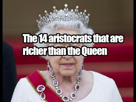 Top 14 Aristocrats That Are Richer Than The Queen