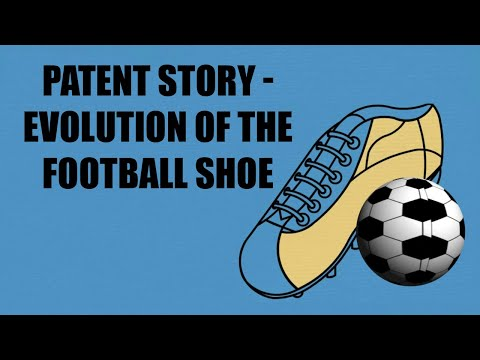 Patent Story - Evolution Of Football Shoe