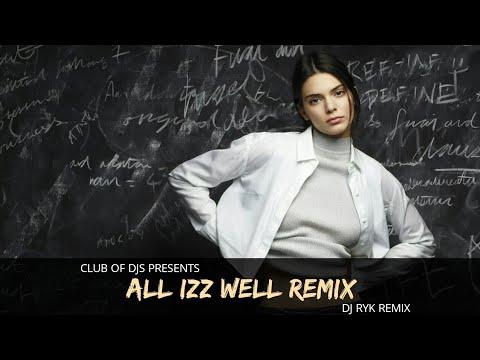 All Izz Well (Remix)   DJ RYK   3 Idiots   Aamir Khan, R Madhavan & Sharman Joshi   Club Of DJs