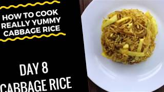"(How To Cook Flavoured Cabbage Rice) ""Quick Easy Recipe"" - Day 8 Challenge"