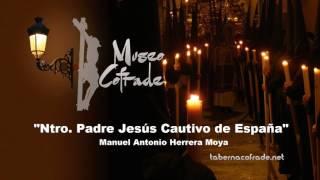 Ntro  Padre Jesús Cautivo de España | Manuel Antonio Herrera Moya