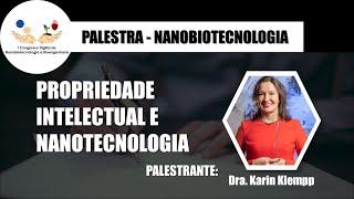 Propriedade Intelectual e Nanotecnologia - Karin Klempp Franco