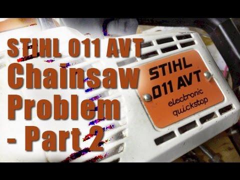 STIHL 011 AVT Chainsaw Problem Part 2