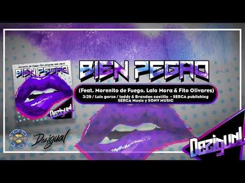 Dezigual , Morenito de Fuego , Lalo Mora & Fito Olivares - Bien Pegao ( Audio Oficial )