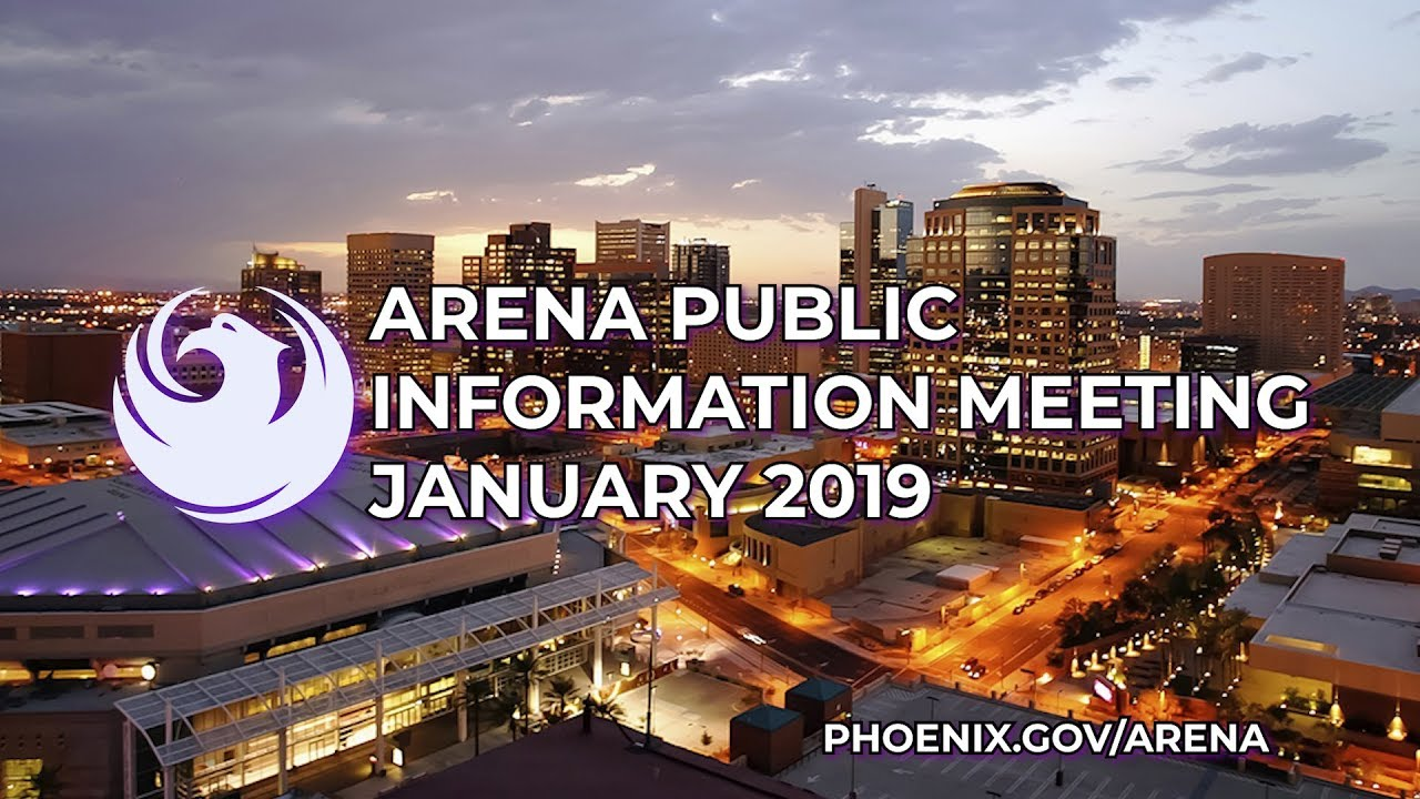 Arena Public Information Meeting | Paradise Valley Community Center | January 7, 2019