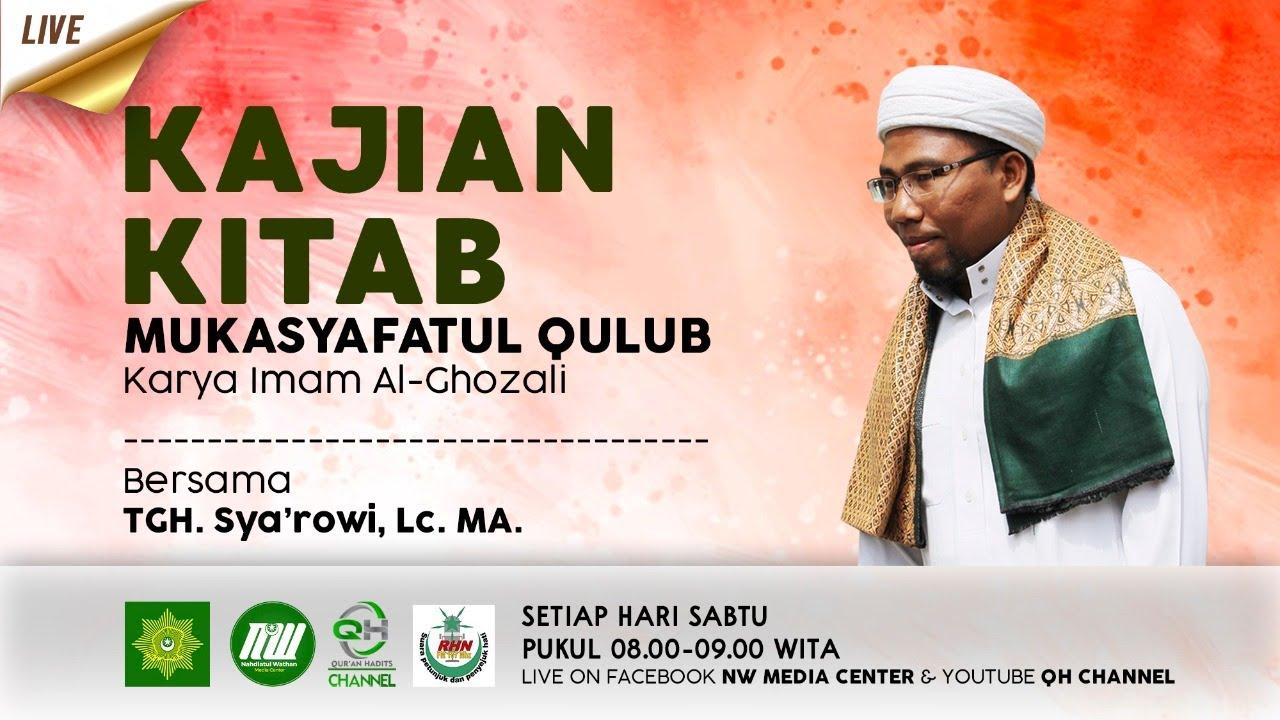 [LIVE] Kajian Kitab Mukasyafatul Qulub bersama TGH. Sya'rowi, Lc. MA.