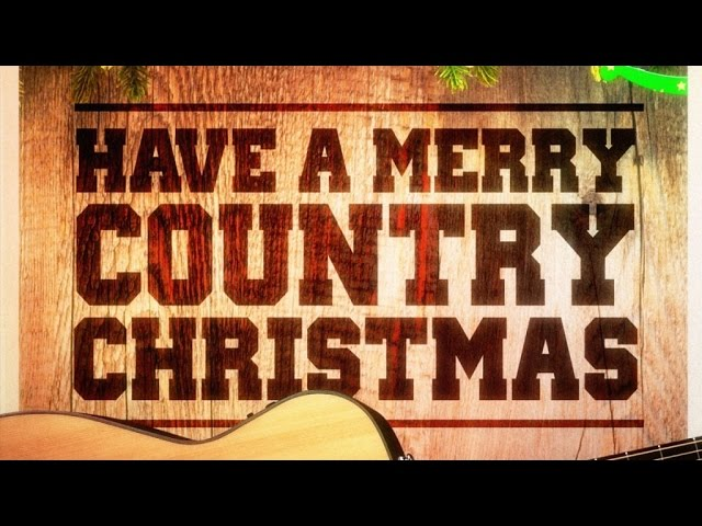 Youtube Country Christmas Music 2021 Have A Merry Country Christmas Country Music Versions Of Famous Christmas Songs And Carols Youtube