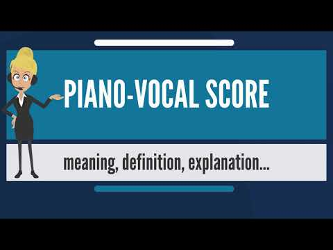 What is PIANO-VOCAL SCORE? What does PIANO-VOCAL SCORE mean? PIANO-VOCAL SCORE meaning & explanation