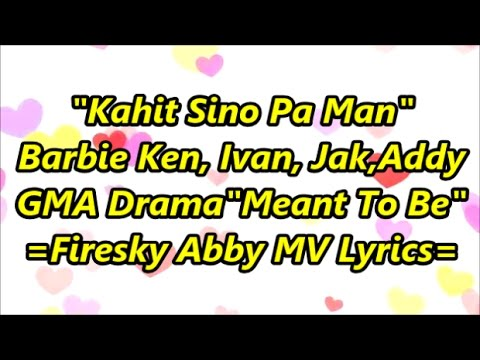 Meant To Be Gma 7 Theme Song Kahit Sino Pa Man Barbie Forteza Full Lyrics Youtube