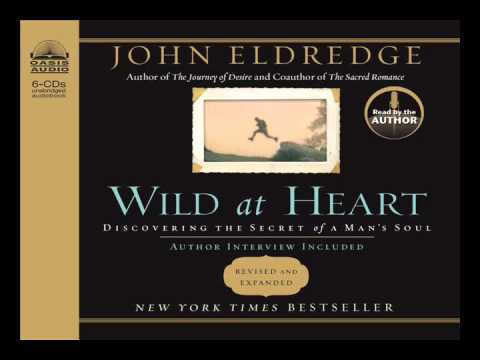"""Wild at Heart"" by John Eldredge - Ch. 1"