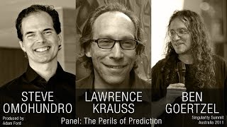 Panel - Lawrence Krauss, Ben Goertzel, Steve Omohundro - the Perils of Prediction