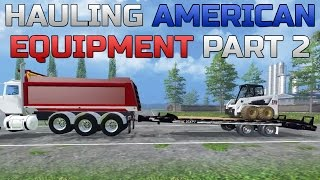 Farming Simulator 2015- Hauling American Equipment Part 2