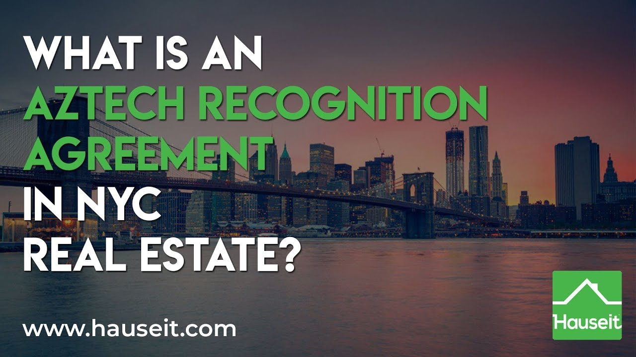 What Is An Aztech Recognition Agreement In Nyc Real Estate 2018