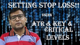 Gambar cover Setting STOP LOSSES using ATR & Price KEY/CRITICAL Levels - Speaking Technically