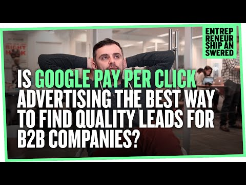 Is Google Pay Per Click Advertising the Best Way to Find Quality Leads for B2B Companies?